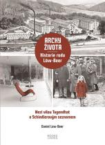Archy života - Historie rodu Löw-Beer - Low-Beer Daniel