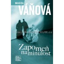 Zapomeň na minulost Magda Váňová