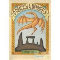 O dracích a menhirech