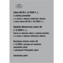 Zákon NR SR č. 8/2009 Z. z. o cestnej premávke Vyhláška Ministerstva vnútra SR