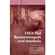 1453: Pád Konstantinopole – zrod Istanbulu