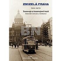 Zmizelá Praha Tramvaje a tramvajové tratě