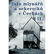 Dílo mlynářů a sekerníků v Čechách II.