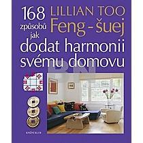 Feng-šuej 168 způsobů jak dodat harmonii svému domovu