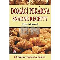 Domácí pekárna snadné recepty