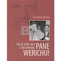 Tak už jsem tady s tím vápnem, pane Werichu!