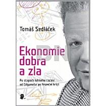 Sedláček, Tomáš - Ekonomie dobra a zla