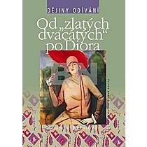 """Od """"zlatých dvacátých"""" po Diora"""