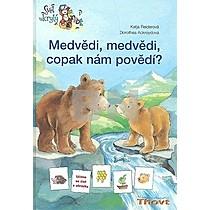 Medvědi, medvědi copak nám povědí