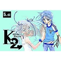 K2 Kill me, Kiss me 5.díl