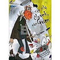 Ste zlý človek, pán Gum