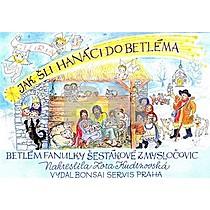 Jak šli Hanáci do Betléma