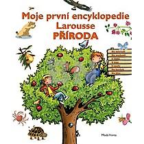 Moje první encyklopedie Larousse Příroda