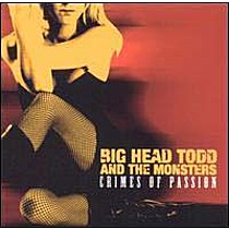 Big Head Todd & the Monsters: Crimes of Passion