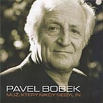 Bobek, Pavel: Muž, který nikdy nebyl in