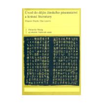 Úvod do dějin čínského písemnictví a krásné literatury I.
