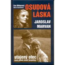 Osudová láska - Jaroslav Marvan utajený otec aneb příběh téměř