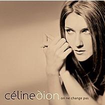 Dion, Celine: On Ne Change Pas