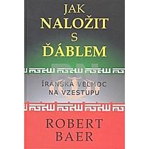 Robert Baer: Jak naložit s ďáblem