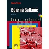 Edwin P. Hoyt: Boje na Balkáně