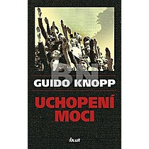 Guido Knopp: Uchopení moci