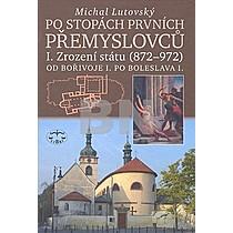Michal Lutovský: Po stopách prvních Přemyslovců I.