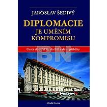 Jaroslav Šedivý: Diplomacie je uměním kompromisu
