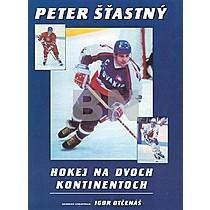 Peter Šťastný; Igor Otčenáš: Hokej na dvoch kontinentoch