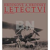 Bernard Marck: Hrdinové a hrdinky Letectví