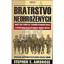 Stephen E. Ambrose: Bratrstvo neohrožených