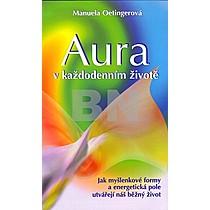 Manuela Oetingerová: Aura v každodenním životě
