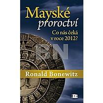 Ronald Bonewitz: Mayské proroctví