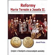 Josef Frais: Reformy Marie Terezie a Josefa II.