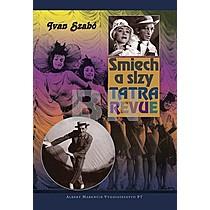 Ivan Szabó: Smiech a slzy Tatra revue