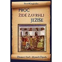 David Klinghoffer: Proč Židé zavrhli Ježíše