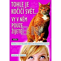 Justine Leeová: Tohle je kočičí svět... Vy v něm pouze žijete