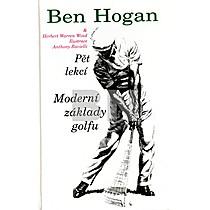 Ben Hogan: Moderní základy golfu