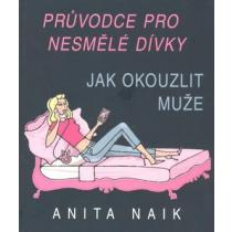 Anita Naik: Jak okouzlit muže