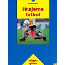 Gerhard Bauer: Hrajeme fotbal
