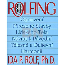 Ida Rolf: Rolfing