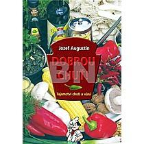 Jozef Augustín: Dobrou chuť! Tajemství chutí a vůní