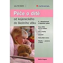 Martin Gregora: Péče o dítě od kojeneckého do školního věku