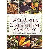 Kolektiv autorů: Léčivá síla z klášterní zahrady