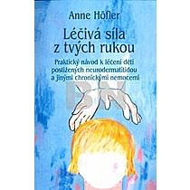 Anne Höfler: Léčivá síla z tvých rukou