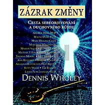 Dennis Wholey: Zázrak změny