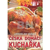 Jaroslav Vašák: Česká domácí kuchařka