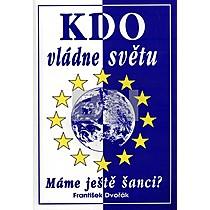 František Dvořák: Kdo vládne světu