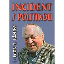 Egon Lánský: Incident s politikou