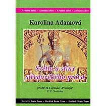 Karolina Adamová: Světla a stíny středověkého práva
