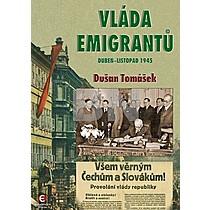Dušan Tomášek: Vláda emigrantů